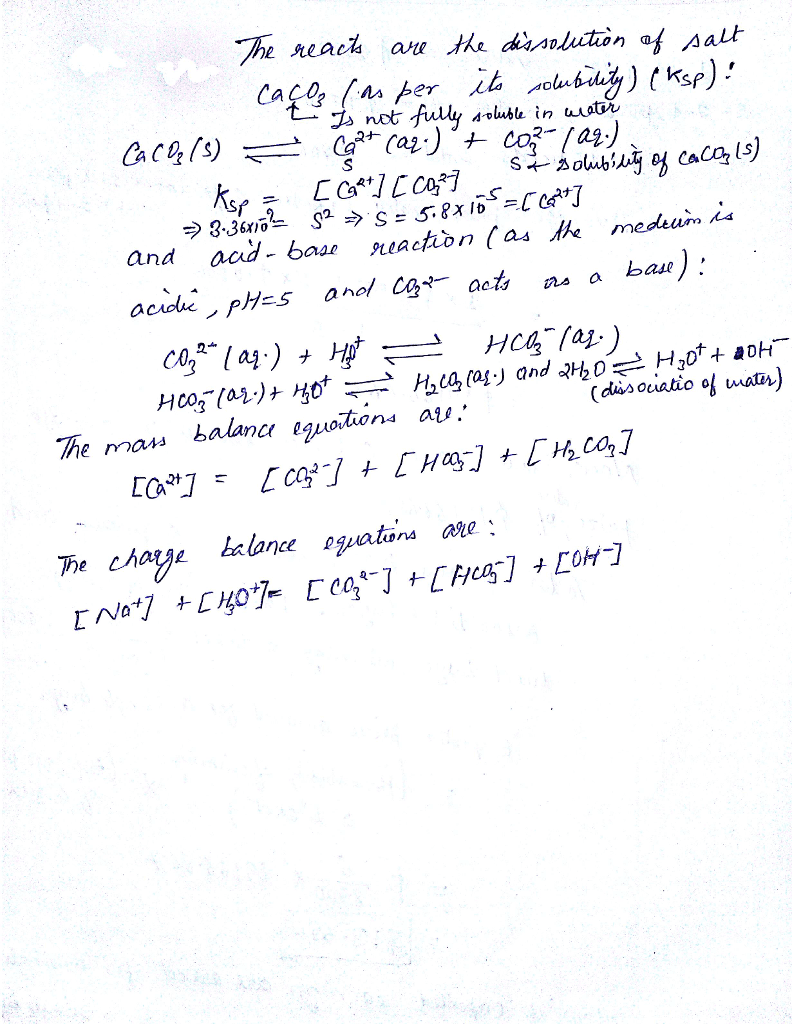 OneClass: Write Down The Charge And Mass Balance Expressions For A  Saturated Solution Of CaCO3 At PH