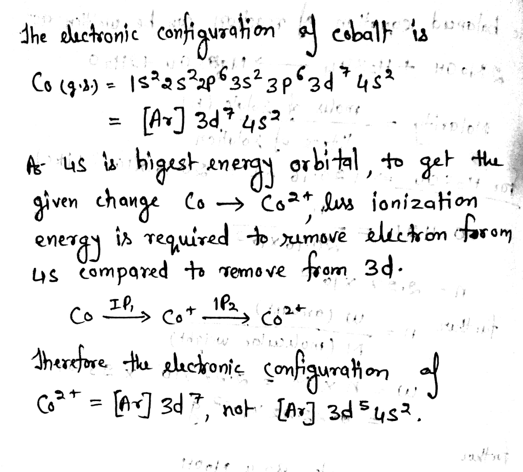 Oneclass Electron Configuration For Co 2 So The Answer Is Ar 3d 7 But Wouldn T