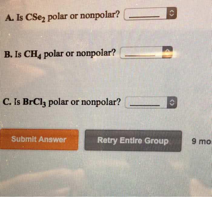 Oneclass Als Cse2 Polar Or Nonpolar B B Is Ch4 Polar Or Nonpolar C Is Brcl3 Polar Or Nonpolar
